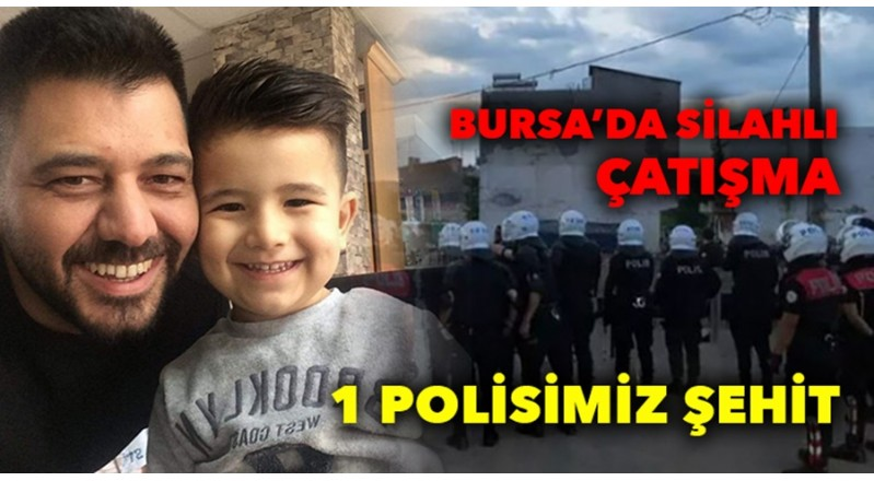 BURSA DA POLİS MEMURU ŞEHİT DÜŞTÜ